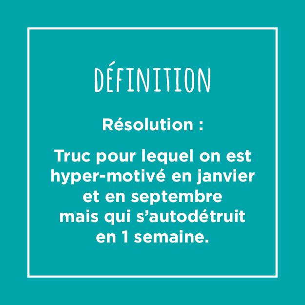 Post - Résolution : Truc pour lequel on est hyper motivé en janvier et en septembre mais qui s'auto-détruit