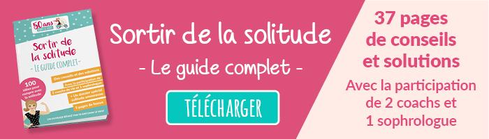 Nouveau - Découvrez le guide complet pour sortir de la solitude - Cliquez ici pour le télécharger