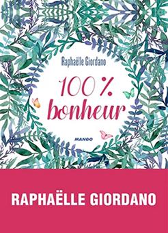 Livre 100% bonheur de Raphaëlle Giordano