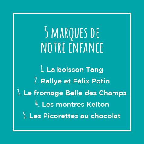 Post - 5 marques de notre enfance : 1. La boisson Tang 2. Rallye et Félix Potin 3. Le fromage Belle des Champs 4. Les montres Kelton 5. Les Picorettes au chocolat