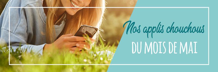 4 applis chouchous du mois de mai - Photo d'une femme tenant son smartphone