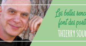 Les belles rencontres font des portraits - Thierry Souccar