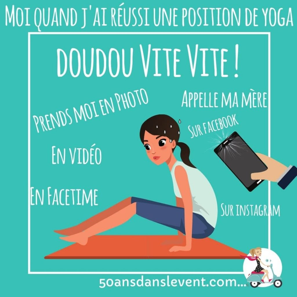 quand j'ai reussi une position de yoga Prends moi en vidéo !